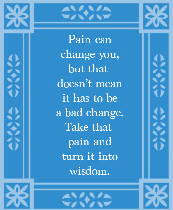 pain changes you
